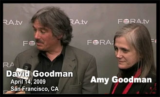 http://fora.tv/2009/04/14/Amy_and_David_Goodman_Standing_Up_to_the_Madness